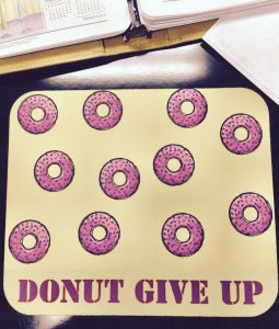 Donut give up mousepad. How cute is this? One of the 34 days of Ruby Slippers Challenge contributions.
