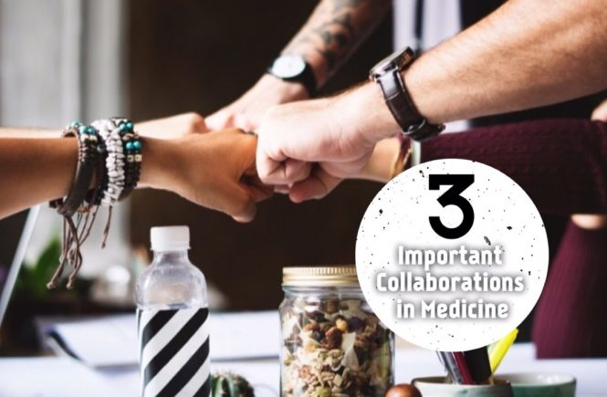 Three collaborations Important in Medicine that are key to a successful practice